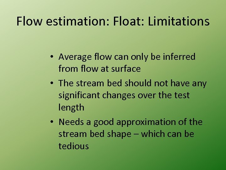 Flow estimation: Float: Limitations • Average flow can only be inferred from flow at
