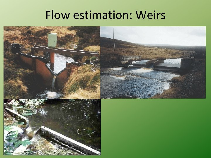 Flow estimation: Weirs