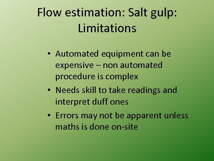 Flow estimation: Salt gulp: Limitations • Automated equipment can be expensive – non automated
