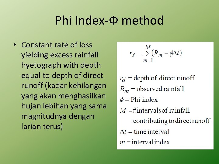 Phi Index-Ф method • Constant rate of loss yielding excess rainfall hyetograph with depth