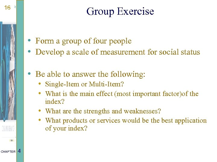 16 Group Exercise • Form a group of four people • Develop a scale