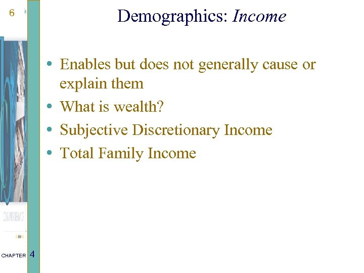 Demographics: Income 6 • Enables but does not generally cause or explain them •