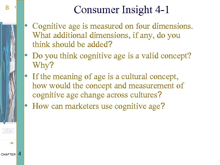 Consumer Insight 4 -1 8 • Cognitive age is measured on four dimensions. What