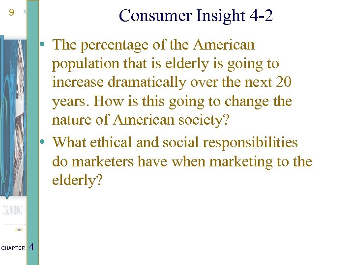 Consumer Insight 4 -2 9 • The percentage of the American population that is