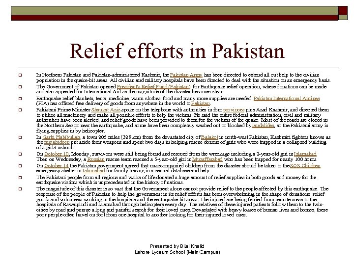 Relief efforts in Pakistan o o o o o In Northern Pakistan and Pakistan-administered