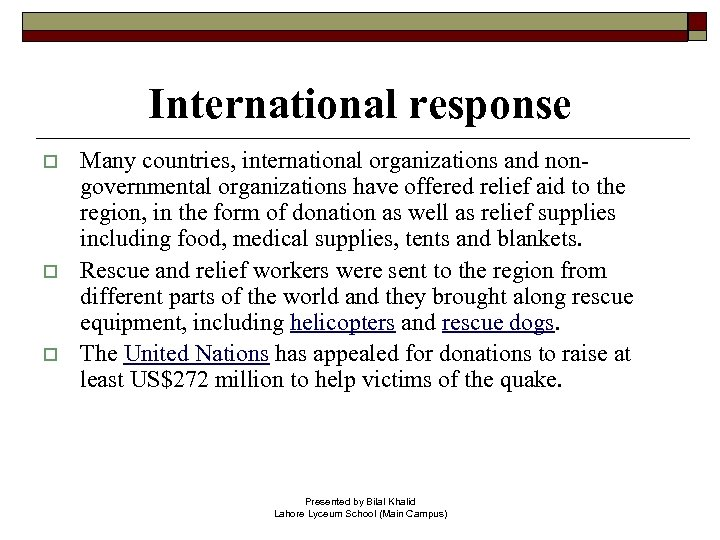 International response o o o Many countries, international organizations and nongovernmental organizations have offered