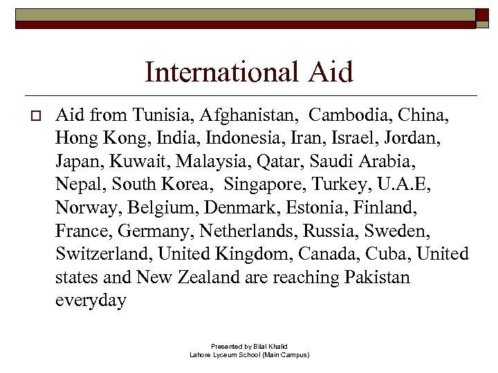 International Aid o Aid from Tunisia, Afghanistan, Cambodia, China, Hong Kong, India, Indonesia, Iran,