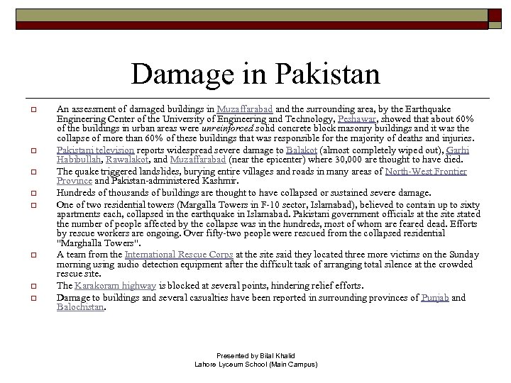 Damage in Pakistan o o o o An assessment of damaged buildings in Muzaffarabad