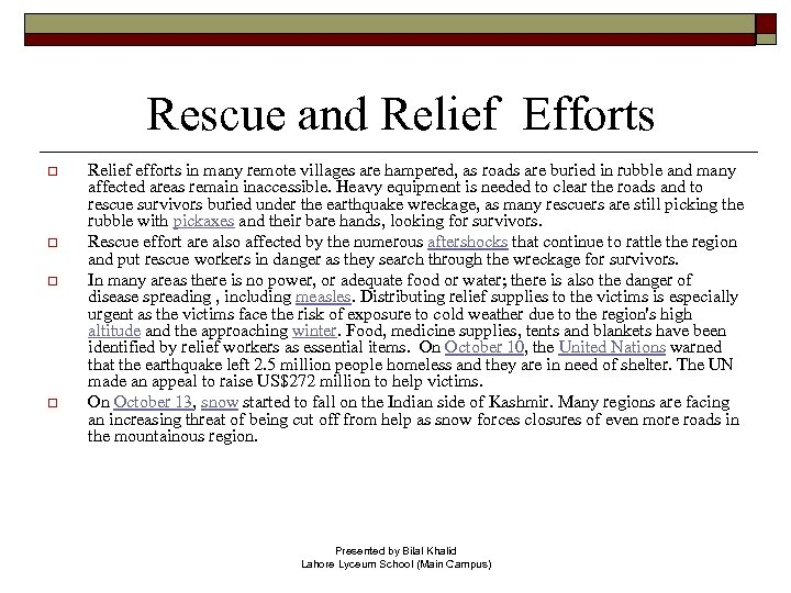 Rescue and Relief Efforts o o Relief efforts in many remote villages are