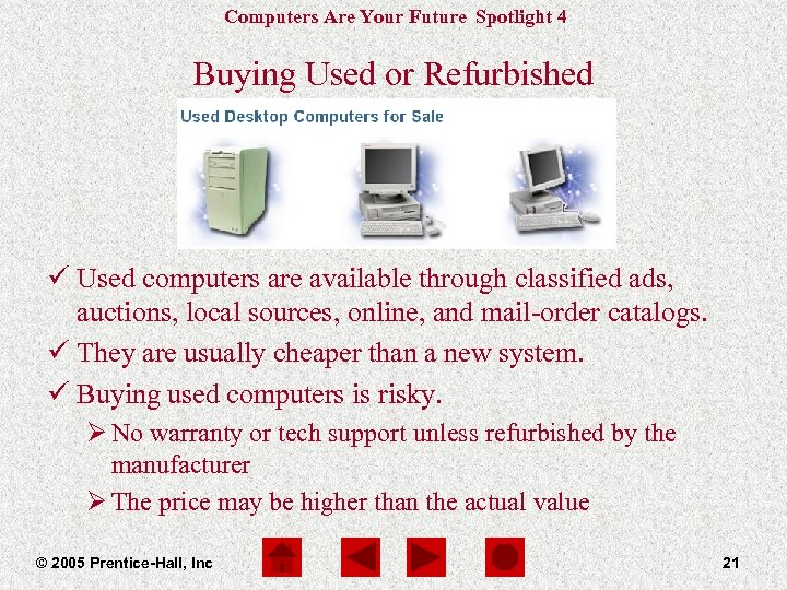 Computers Are Your Future Spotlight 4 Buying Used or Refurbished ü Used computers are