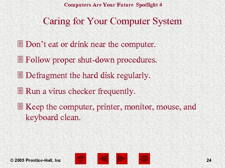 Computers Are Your Future Spotlight 4 Caring for Your Computer System 3 Don't eat