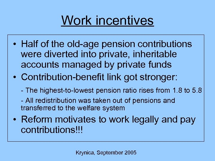 Work incentives • Half of the old-age pension contributions were diverted into private, inheritable