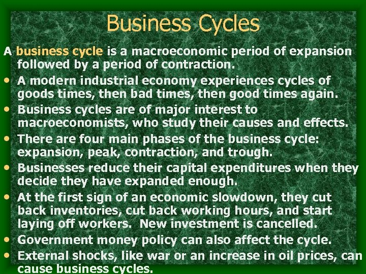 Business Cycles A business cycle is a macroeconomic period of expansion followed by a