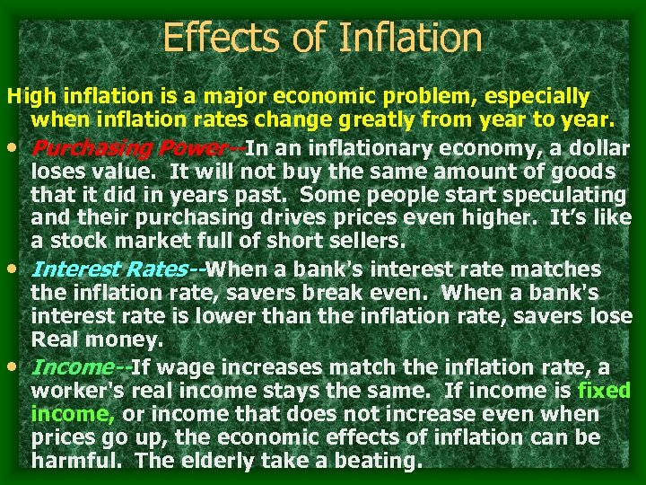 Effects of Inflation High inflation is a major economic problem, especially when inflation rates