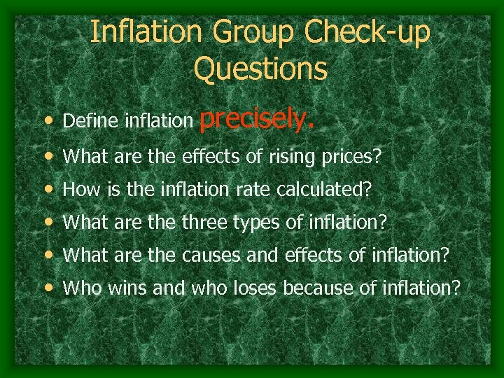 Inflation Group Check-up Questions • Define inflation precisely. • • • What are the