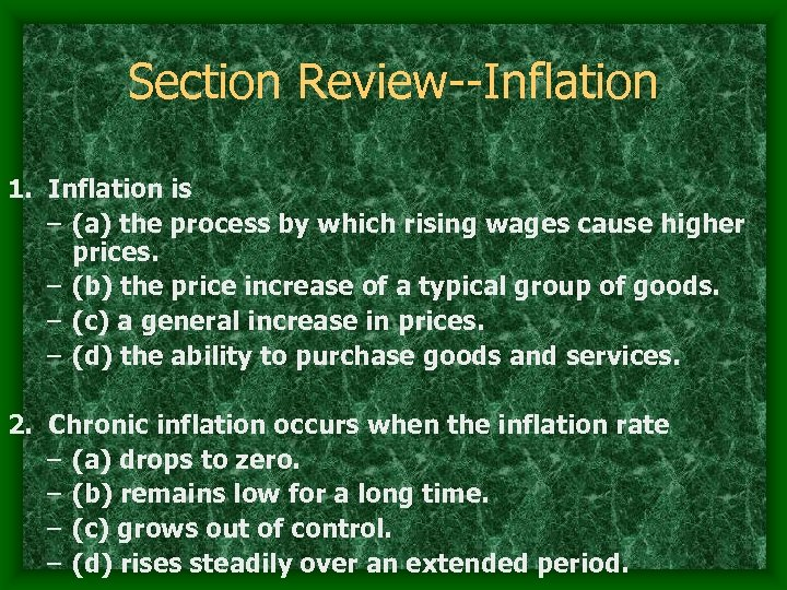 Section Review--Inflation 1. Inflation is – (a) the process by which rising wages cause