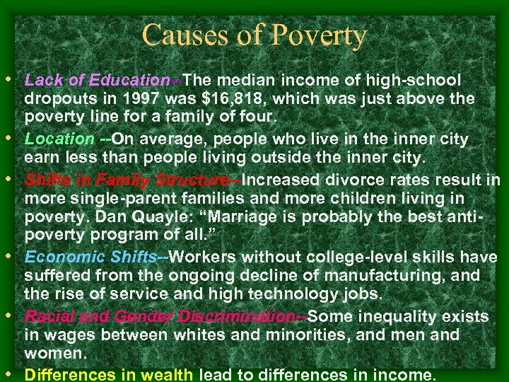 Causes of Poverty • Lack of Education--The median income of high-school • • •