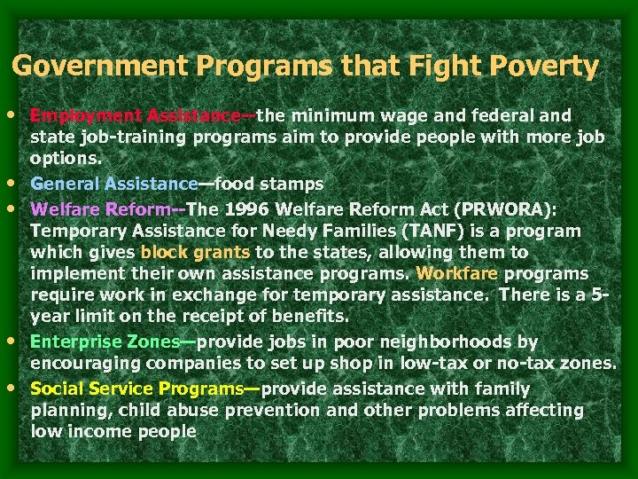 Government Programs that Fight Poverty • Employment Assistance--the minimum wage and federal and •