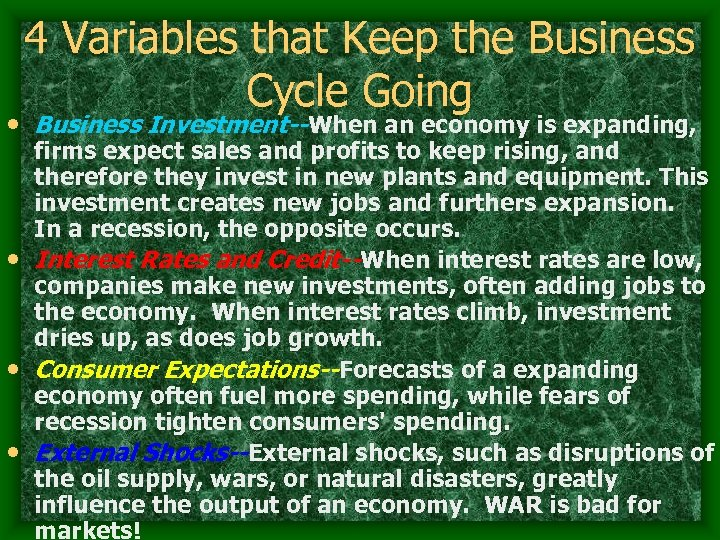4 Variables that Keep the Business Cycle Going • Business Investment--When an economy is