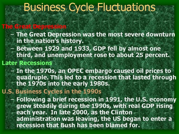 Business Cycle Fluctuations The Great Depression – The Great Depression was the most severe