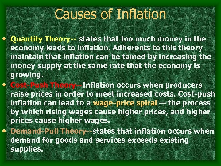 Causes of Inflation • Quantity Theory-- states that too much money in the economy