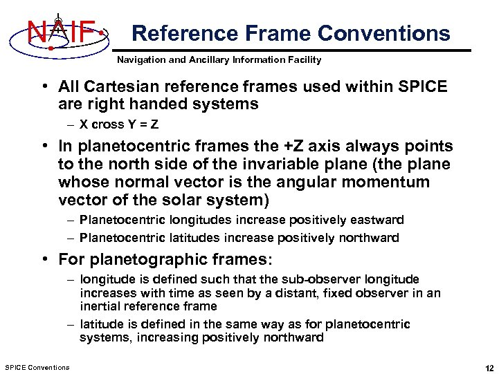 N IF Reference Frame Conventions Navigation and Ancillary Information Facility • All Cartesian reference