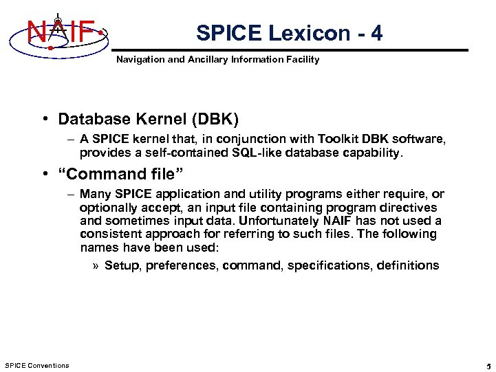 N IF SPICE Lexicon - 4 Navigation and Ancillary Information Facility • Database Kernel