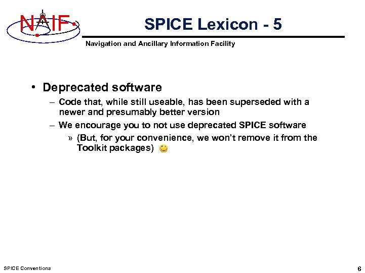 N IF SPICE Lexicon - 5 Navigation and Ancillary Information Facility • Deprecated software