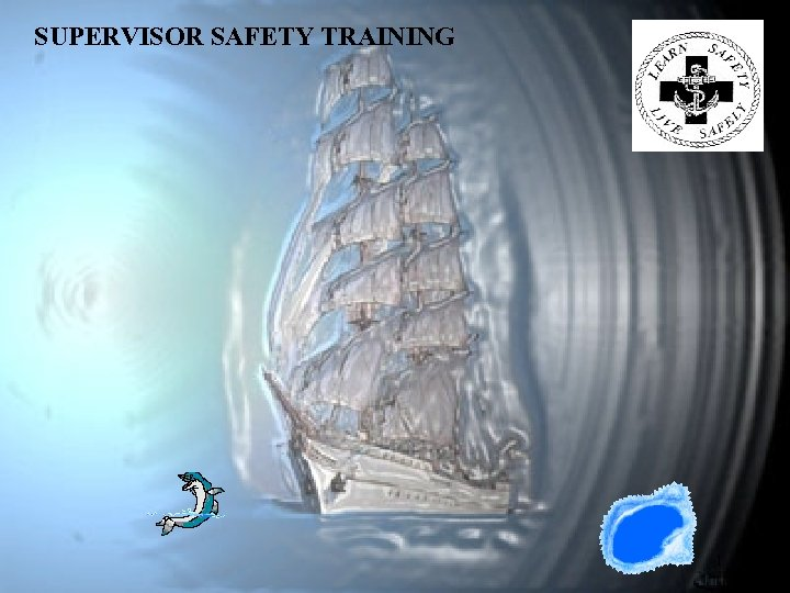SUPERVISOR SAFETY TRAINING 1