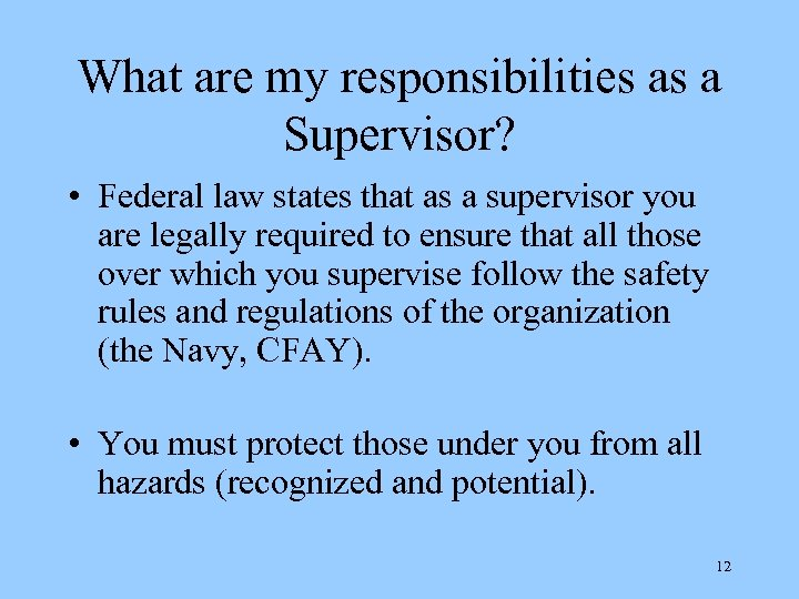What are my responsibilities as a Supervisor? • Federal law states that as a