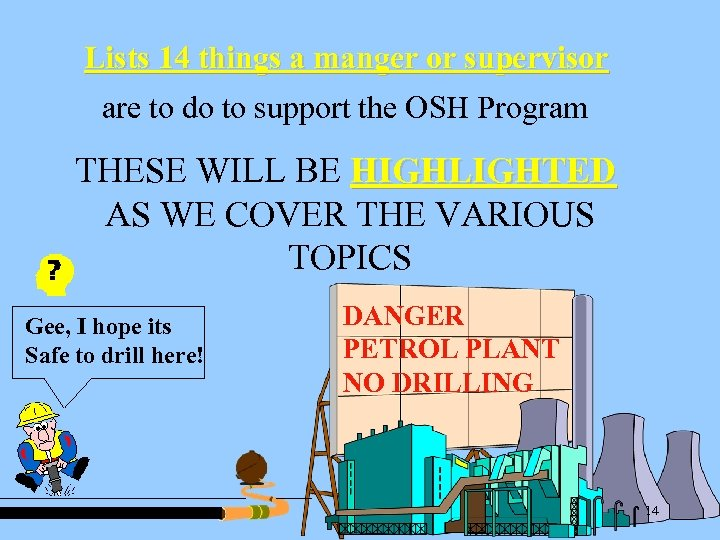Lists 14 things a manger or supervisor are to do to support the OSH