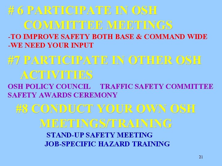 # 6 PARTICIPATE IN OSH COMMITTEE MEETINGS -TO IMPROVE SAFETY BOTH BASE & COMMAND