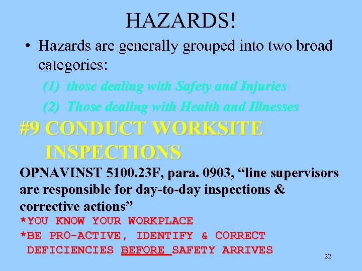 HAZARDS! • Hazards are generally grouped into two broad categories: (1) those dealing with