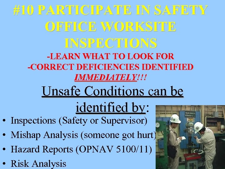 #10 PARTICIPATE IN SAFETY OFFICE WORKSITE INSPECTIONS -LEARN WHAT TO LOOK FOR -CORRECT DEFICIENCIES