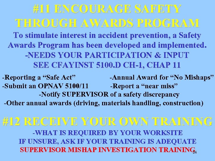 #11 ENCOURAGE SAFETY THROUGH AWARDS PROGRAM To stimulate interest in accident prevention, a Safety