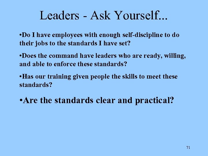 Leaders - Ask Yourself. . . • Do I have employees with enough self-discipline