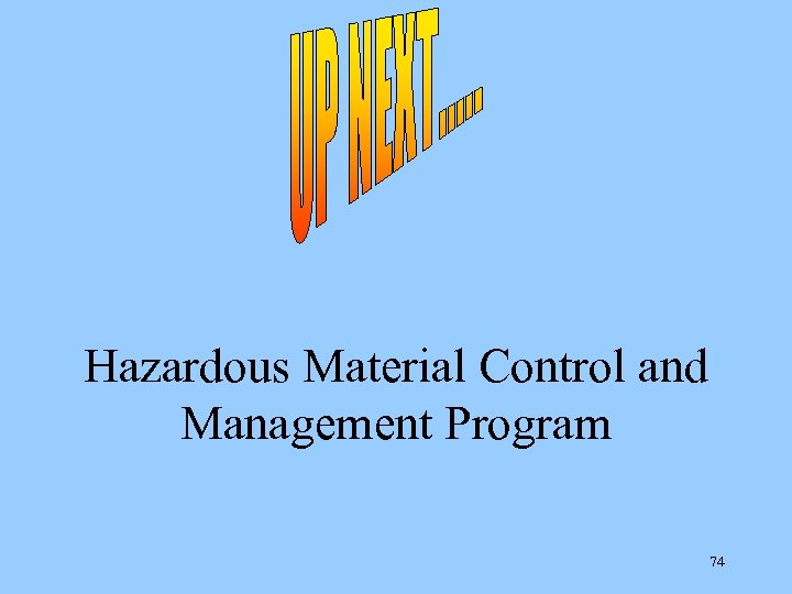 Hazardous Material Control and Management Program 74