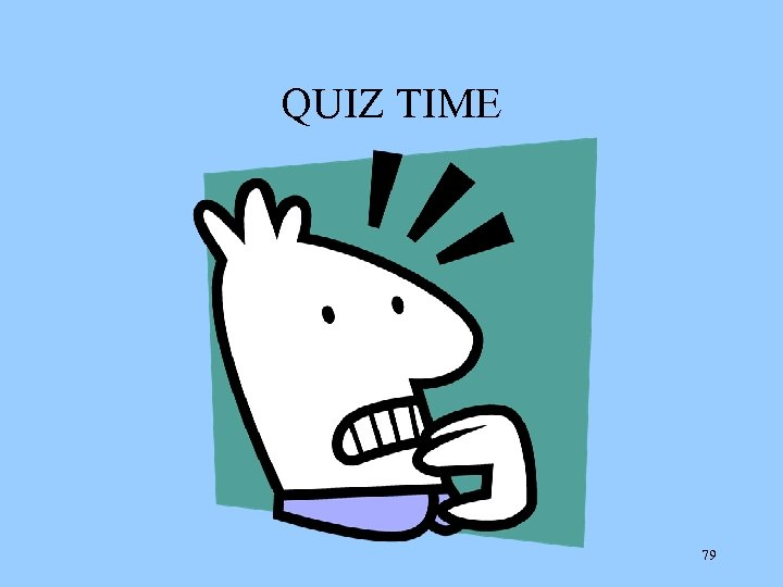 QUIZ TIME 79