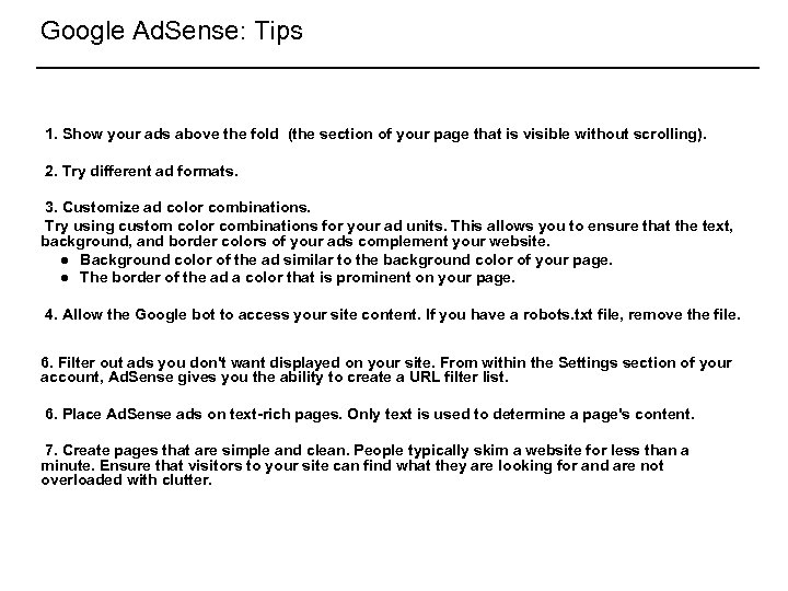 Google Ad. Sense: Tips 1. Show your ads above the fold (the section of