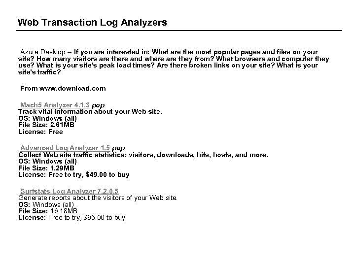 Web Transaction Log Analyzers Azure Desktop -- If you are interested in: What are
