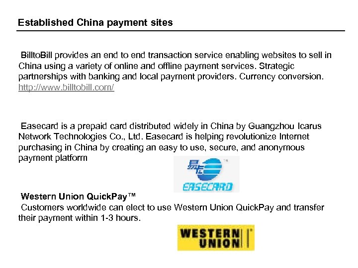 Established China payment sites Billto. Bill provides an end to end transaction service enabling