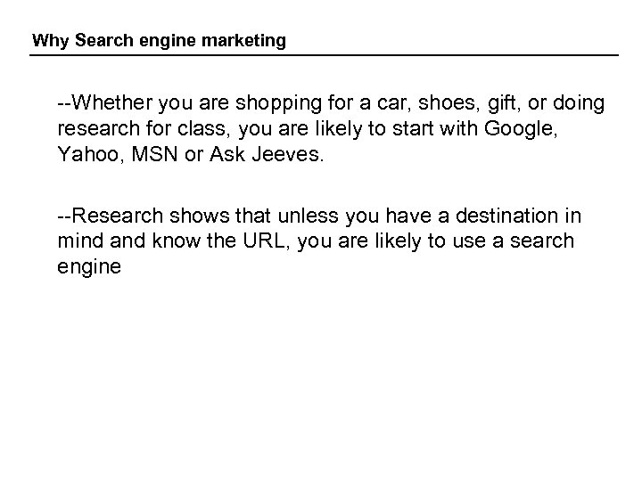 Why Search engine marketing --Whether you are shopping for a car, shoes, gift, or