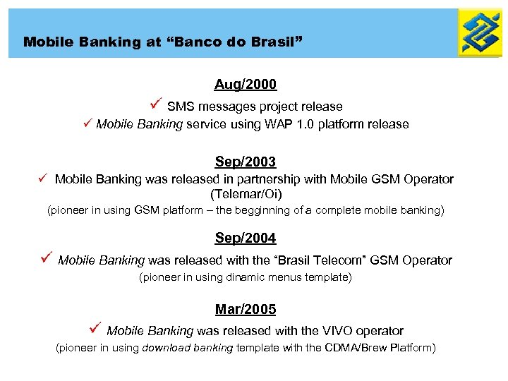 """Mobile Banking at """"Banco do Brasil"""" Aug/2000 ü SMS messages project release ü Mobile"""