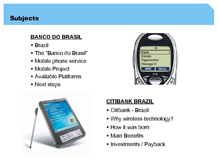 "Subjects BANCO DO BRASIL § Brazil § The ""Banco do Brasil"" § Mobile phone"