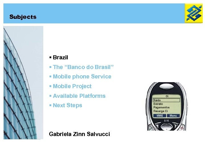 "Subjects § Brazil § The ""Banco do Brasil"" § Mobile phone Service § Mobile"