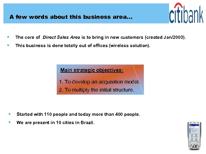 A few words about this business area… § The core of Direct Sales Area