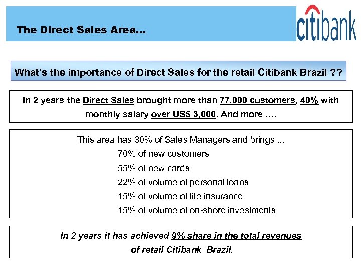 The Direct Sales Area… What's the importance of Direct Sales for the retail Citibank