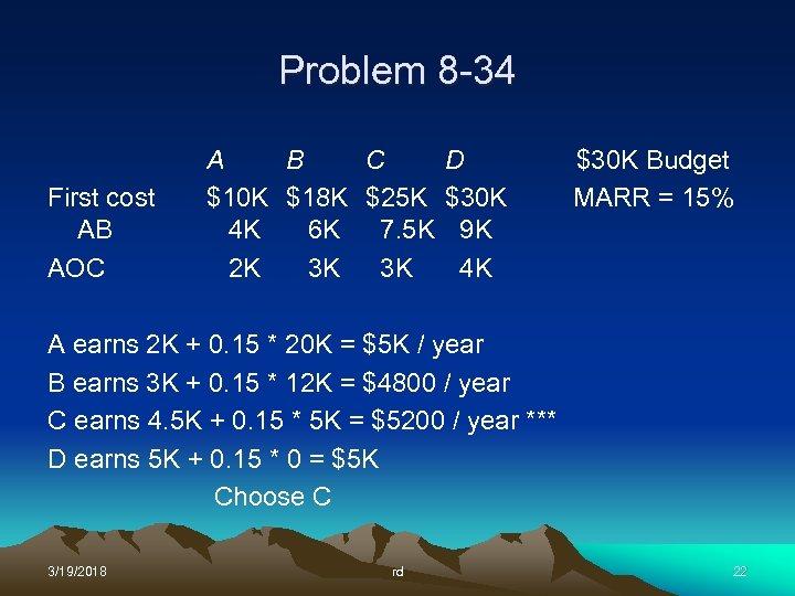 Problem 8 -34 First cost AB AOC A B C $10 K $18 K