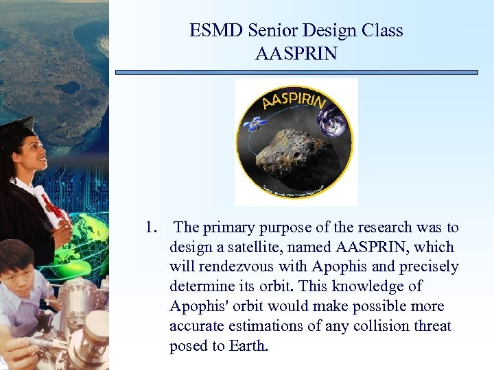 ESMD Senior Design Class AASPRIN 1. The primary purpose of the research was to