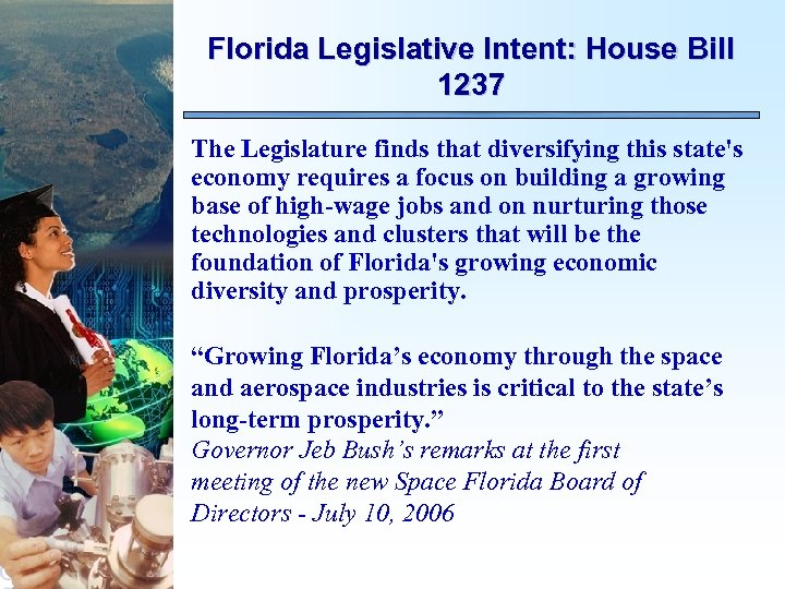 Florida Legislative Intent: House Bill 1237 The Legislature finds that diversifying this state's economy